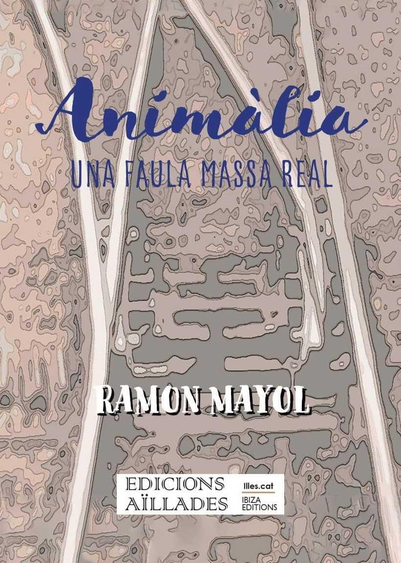 Ramon Mayol presenta Animàlia. Una faula massa real.