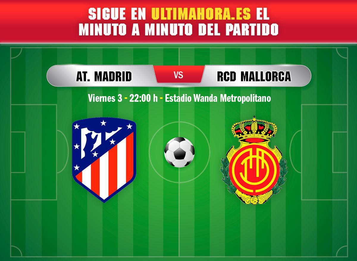 DIRECTO | Atlético de Madrid-Real Mallorca