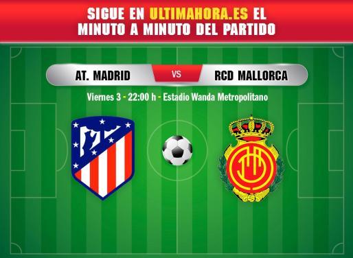 Directo del partido entre el Atlético de Madrid y el Real Mallorca en el Wanda Metropolitano.