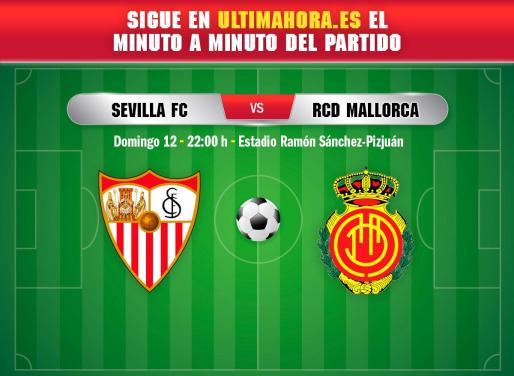 Sevilla FC y Real Mallorca miden sus fuerzas en el Sánchez Pizjuán en el partido correspondiente a la 36ª jornada de liga en Primera División.
