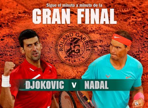 Rafael Nadal y Novak Djokovic protagonizan la final de Roland Garros.