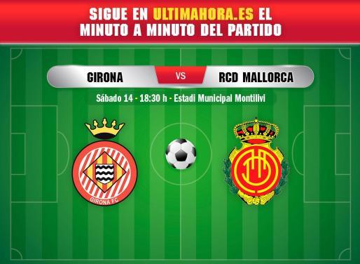 El Girona y el Real Mallorca miden sus fuerzas este sábado en Montilivi.