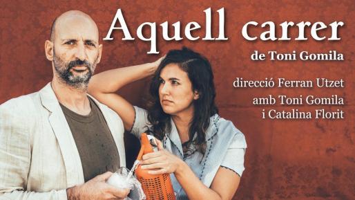 'Aquell carrer' una obra de teatro interpretada porToni Gomila.