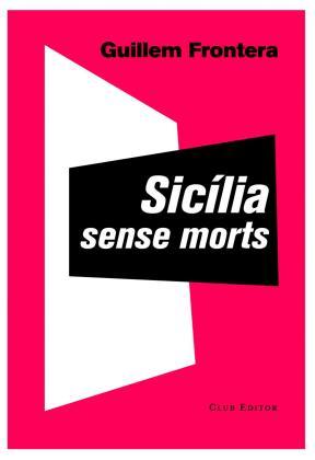 Portada del libro' Sicília sense morts', de Guillem Frontera.