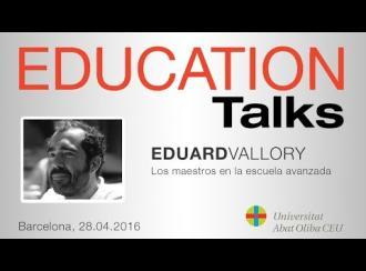 Education Talks sobre 'Los maestros en la escuela avanzada', con Eduard Vallory