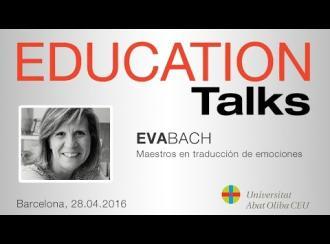 Education Talks sobre 'Maestros en traducción de emociones', con Eva Bach
