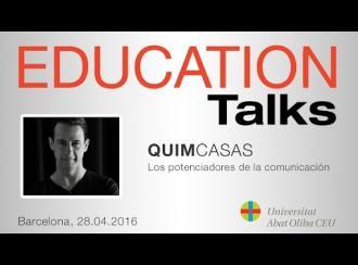 Education Talks sobre 'Los potenciadores de la comunicación', con Quim Casas