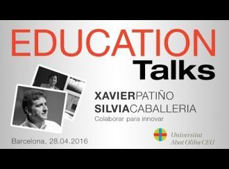 Education Talks sobre 'Colaborar para innovar', con Xavier Patiño y Silvia Caballeria i Ferrer