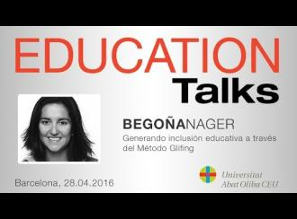 Education Talks sobre 'Generando inclusión educativa a través del Método Glifing', con Begoña Nager Ariza