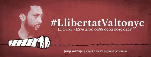 Una campaña con el lema 'Llibertat Valtonyc' busca apoyo económico para hacer frente a las consecuencias del proceso judicial.