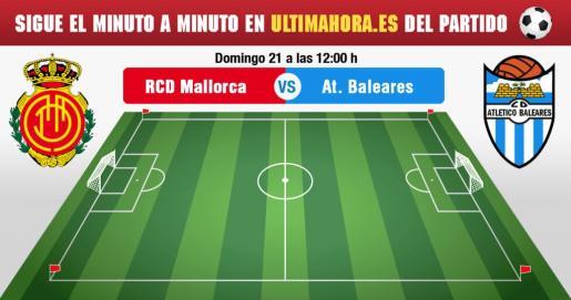 Real Mallorca-Atlético Baleares, en directo