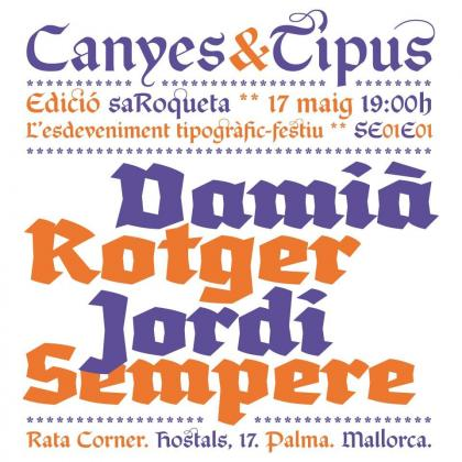 Canyes & Tipus: Damià Rotger y Jordi Sampere.