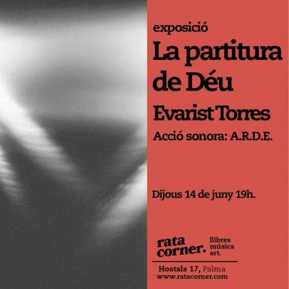 'La partitura de Déu' es una exposición de Evarist Torres.