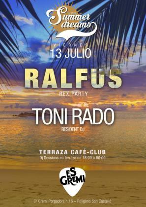 Rulfus y DJ Toni Rado pondrán música a la Summer Dreams de Es Gremi.