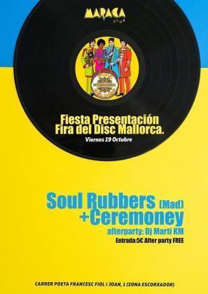 Soul Rubbers, Ceremoney y Martí KM pondrán música a la fiesta en el Maraca Club.
