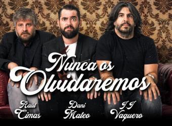 Dani Mateo, Raúl Cimas y J.J. Vaquero