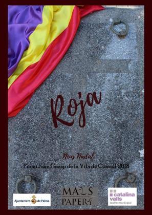 Roja, de la Asociación Cultural Mals Papers, se interpreta en el Centro Cultural Sa Congregació de Sa Pobla, bajo la dirección de Neus Nadal.