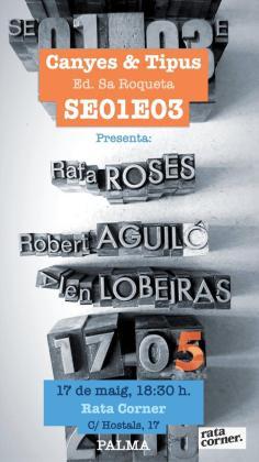 Canyes & Tipus: Rafa Roses, Robert Aguiló y Alen Lobeiras.