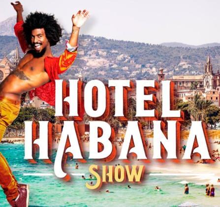 Hotel Habana Show en Son Fusteret.