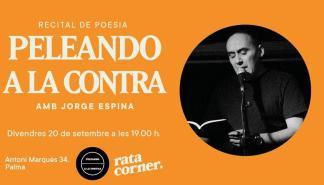 Vuelve Peleando a la Contra, en Rata Corner, con el poeta y editor Jorge Espina