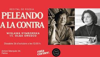 Peleando a la Contra propone un 'Olga Orozco vs  Wislawa Szymborska en Rata Corner