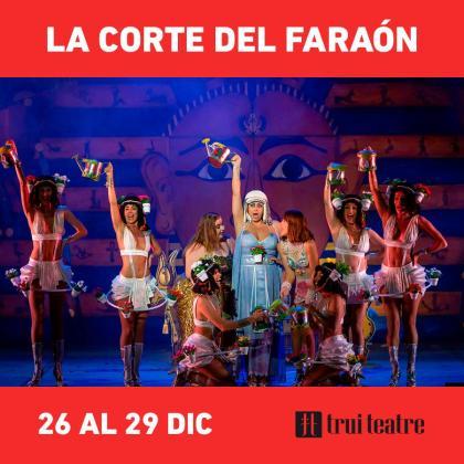 El musical 'La corte del faraón' recala en Trui Teatre.