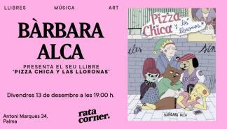 Bàrbara Alca presenta su libro 'Pizza chica y las lloronas' en Rata Corner