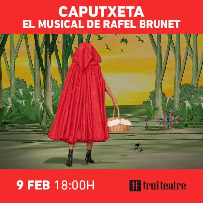 Caputxeta, el musical de Rafel Brunet, en Trui Teatre.