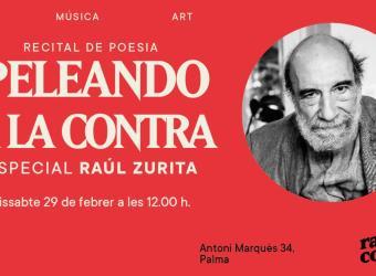 Peleando a la Contra con Raúl Zurita