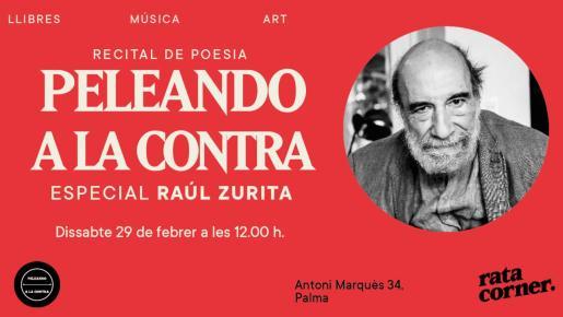 El último sábado de febrero, Peleando a la Contra contará con Raúl Zurita.