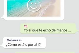 Mallorca manda un WhatsApp a los turistas: «Nos vemos pronto»