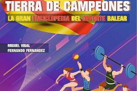 'Baleares, tierra de campeones' es la gran enciclopedia del deporte balear