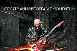 """Unstoppable momentum"" Joe Satriani"