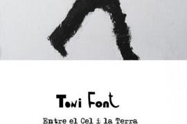 'Entre el cel i la terra', una exposición de Toni Font