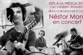 Néstor Mont, por primera vez en Mallorca en las Nits a la Fresca de Can Gelabert