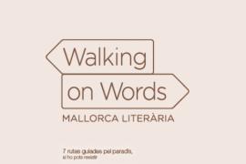 'Walking on Words-Wow!', un viaje por Mallorca a través de sus escritores