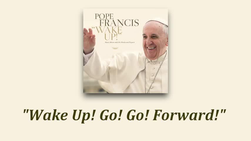 'Wake up!', el disco del Papa Francisco llega a España