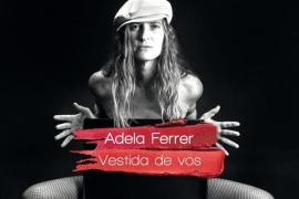 Adela Ferrer presenta en el Mar i Terra 'Vestida de vós'