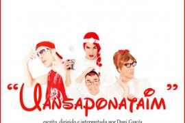 'Uansaponataim', una crítica social, en el Teatre d'Alaró