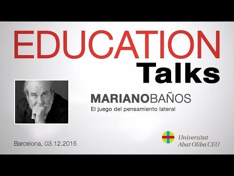 Education Talks, Mariano Baños habla de 'El juego del pensamiento lateral'