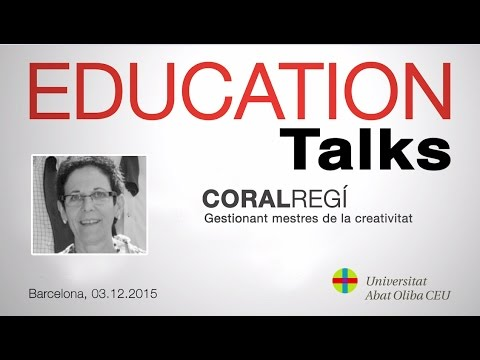 Education Talks, Coral Regí imparte la charla 'Gestionant mestres de la creativitat'