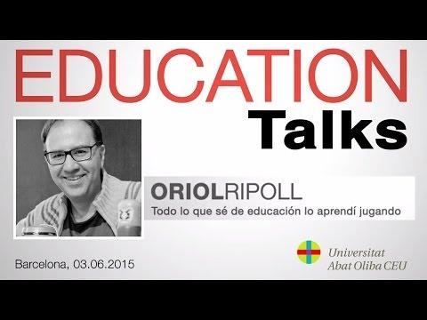 Education Talks, 'Todo lo que sé de educación lo aprendí jugando' con Oriol Ripoll