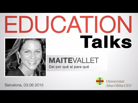 Education Talks sobre 'Del por qué al para qué', con Maite Vallet