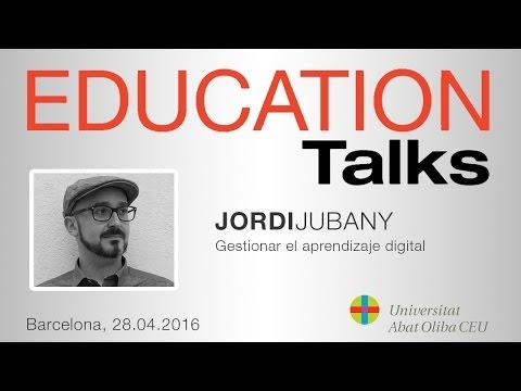 Education Talks sobre 'Gestionar el aprendizaje digital', con Jordi Jubany