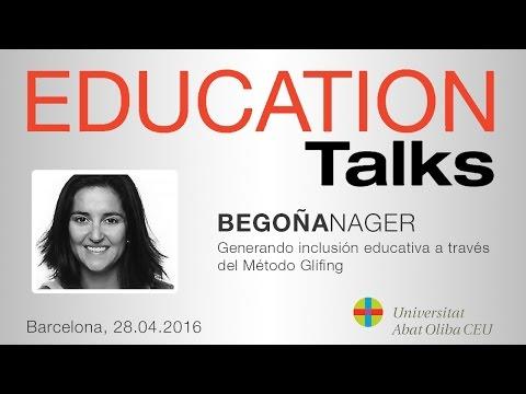 Education Talks sobre 'Generando inclusión educativa a través del Método Glifing', con Begoña Nager Ariza