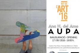 'AUPA' de Ana H. del Amo se instala en la galería Fran Reus por la Nit de l'Art 2016