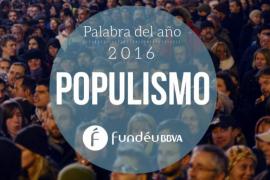 «Populismo», palabra del año 2016 para Fundéu