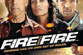 No se pierda... Fuego cruzado (Fire with Fire)
