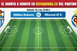 Atlético Baleares-Villarreal B: Minuto a minuto