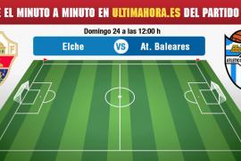Elche-Atlético Baleres: minuto a minuto